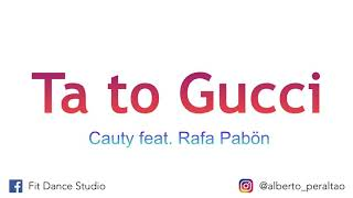 Ta To Gucci - Cauty Feat. Rafa Pabön  Alberto Peralta  Fit Dance Studio
