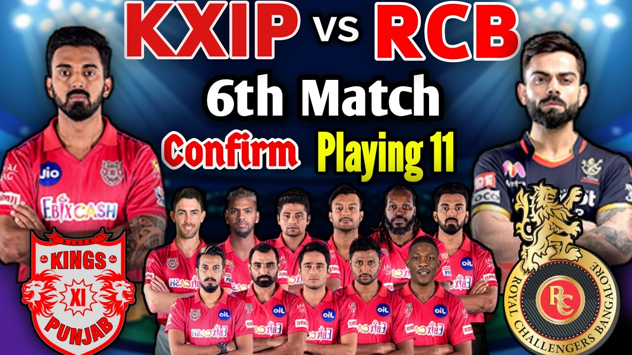 IPL 2020 Match-6 | Kings Xi Punjab vs Royal Chellengers Playing 11 | KXIP Playing 11 | RCB vs KXIP
