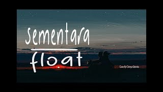 Download Mp3 Sementara - Float  Cover  Chintya Gabriela  Lirik/lyrics