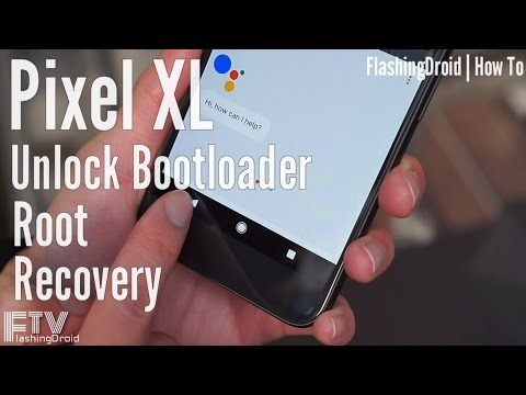 How To] Google Pixel XL Root, Unlock, TWRP Recovery | FlashingDroid