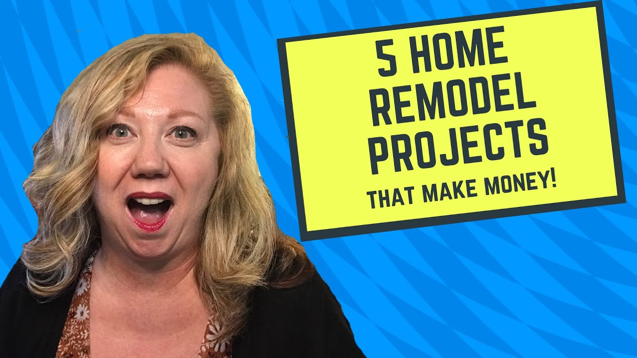 5 Home Remodeling Projects With The Highest Return