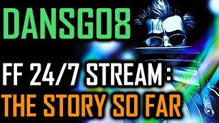 Dansg08 24/7 Final Fantasy Stream - The Story So Far (After 9 Months On Air)