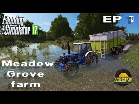 Farming Simulator 17   Meadow Grove   EP1
