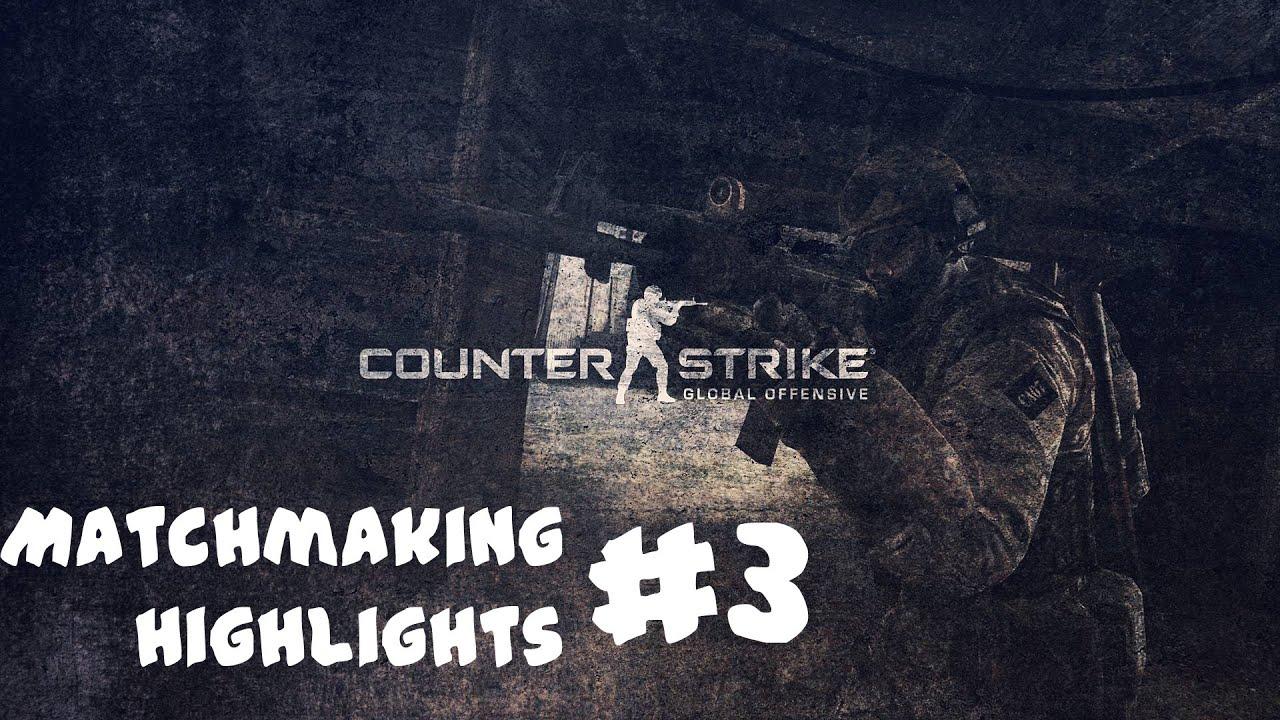 Cs go matchmaking highlights