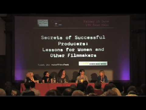 Sheffield Doc/Fest 2012: Secrets of Successful Producers: Lessons for Women and Other Filmmakers