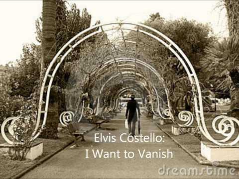 Elvis Costello  I Want to Vanish