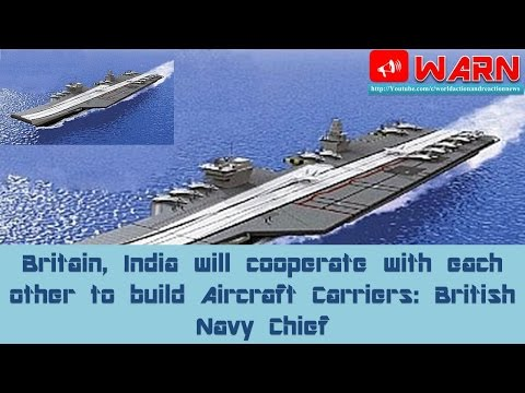 Britain, India will cooperate with each other to build Aircraft Carriers: British Navy Chief