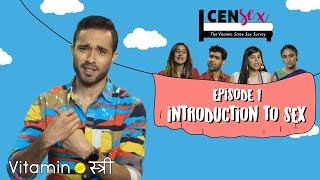 Introduction to Sex | Episode 1 | Censex