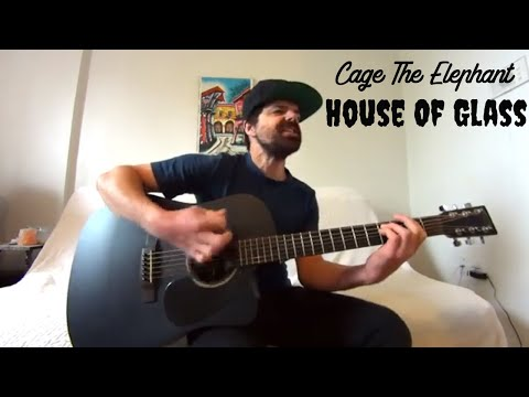 House Of Glass - Cage The Elephant [Acoustic Cover By Joel Goguen]