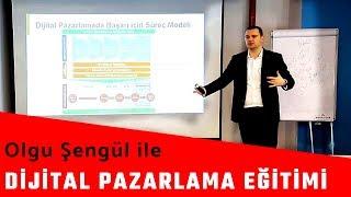 Dijital Pazarlama Eğitimi | Olgu Şengül   Dijitalde Strateji 35dk