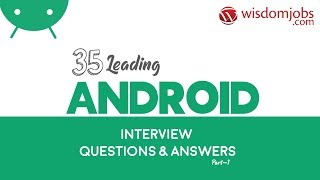 Android Interview Questions And Answers 2019 Part-1  Android Interview Questions  Wisdom Jobs