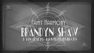Brandyn Shaw and His Radio Rhythm Makers - Faint Harmony