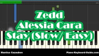 Alessia Cara & Zedd - Stay - Slow Easy Piano Tutorial - How To Play - Notes