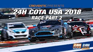 Hankook 24H COTA 2018   Part 2