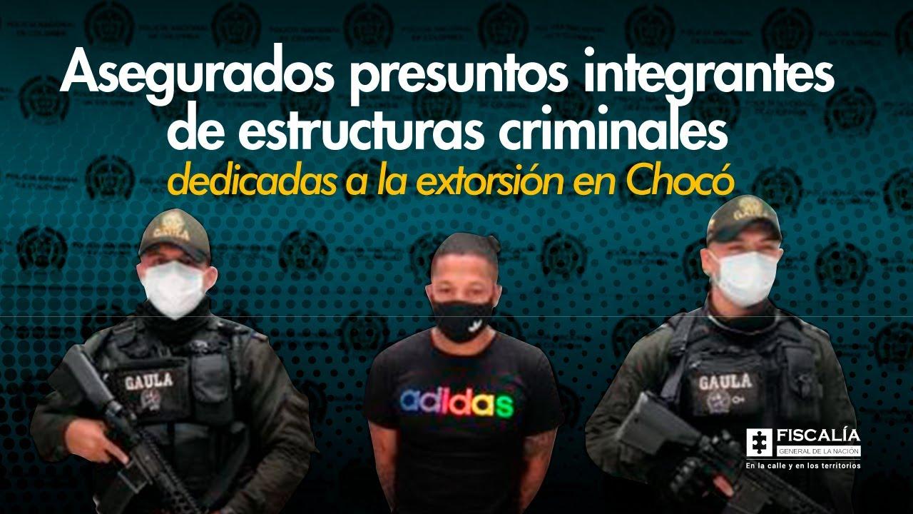 paleta Disciplinario mantener  Asegurados presuntos integrantes de estructuras criminales dedicadas a la  extorsión en Chocó - YouTube