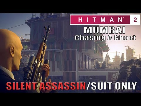 HITMAN 2 Master Mumbai Chasing A Ghost - Silent Assassin/Suit Only (Both Targets at Once)