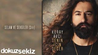 Koray Avcı - Selam ve Sevgiler (Şiir) (Official Audio)