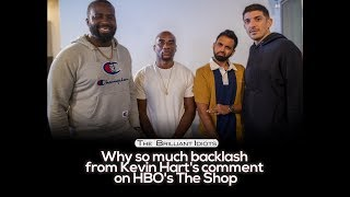 Why so much backlash from Kevin Hart's comment on HBO's The Shop