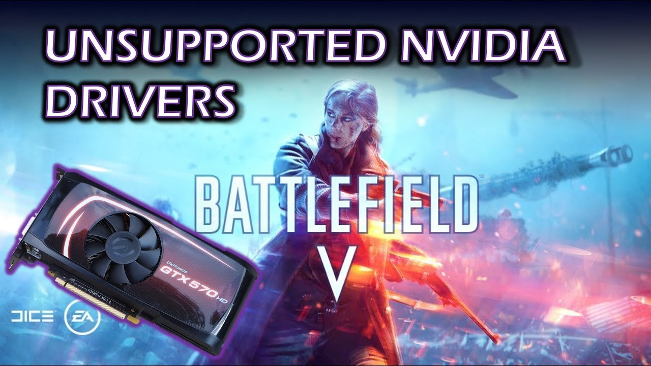 Run Battlefield V on Unsupported Nvidia Drivers