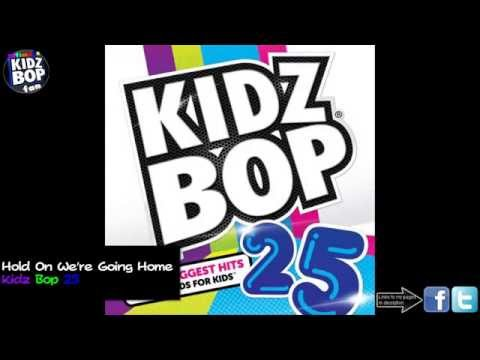 Kidz Bop Kids: Hold On We're Going Home