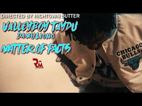 ValleyBoy Taydu - Matter Of Fact x Damuleiono (Official Video) Directed By Richtown Magazine