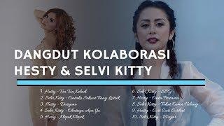 DANGDUT KOLABORASI Selvi Kitty | Hesty Klepek Klepek