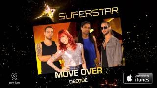 Move Over - Decode (SuperStar)