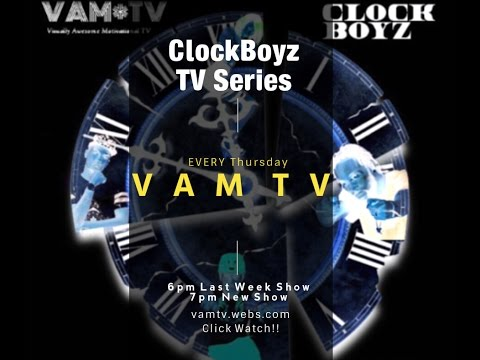ClockBoyz TV Series Ep1