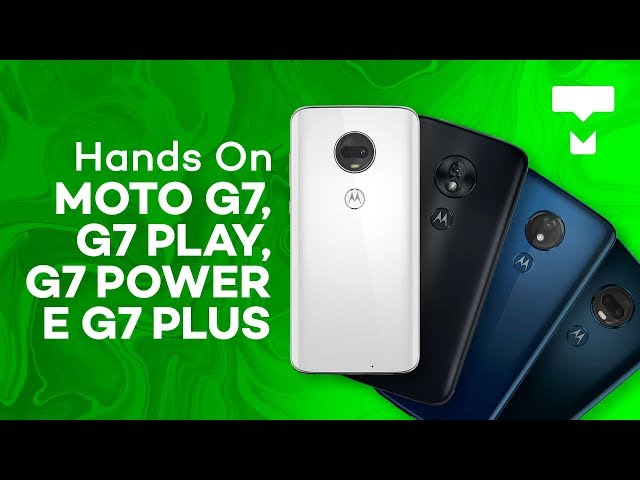 Moto G7, G7 Play, G7 Power e G7 Plus - Hands-On - TecMundo
