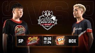 SWING Phantom vs BOX Gaming - Vòng 11 Ngày 1 - Đấu Trường Danh Vọng Mùa Xuân 2019