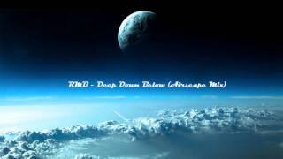 RMB - Deep Down Below (Airscape Mix)