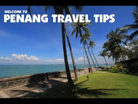 Welcome to Penang Travel Tips