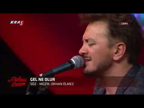 Orhan Ölmez - Gel Ne Olur Canli (Kral Tv)