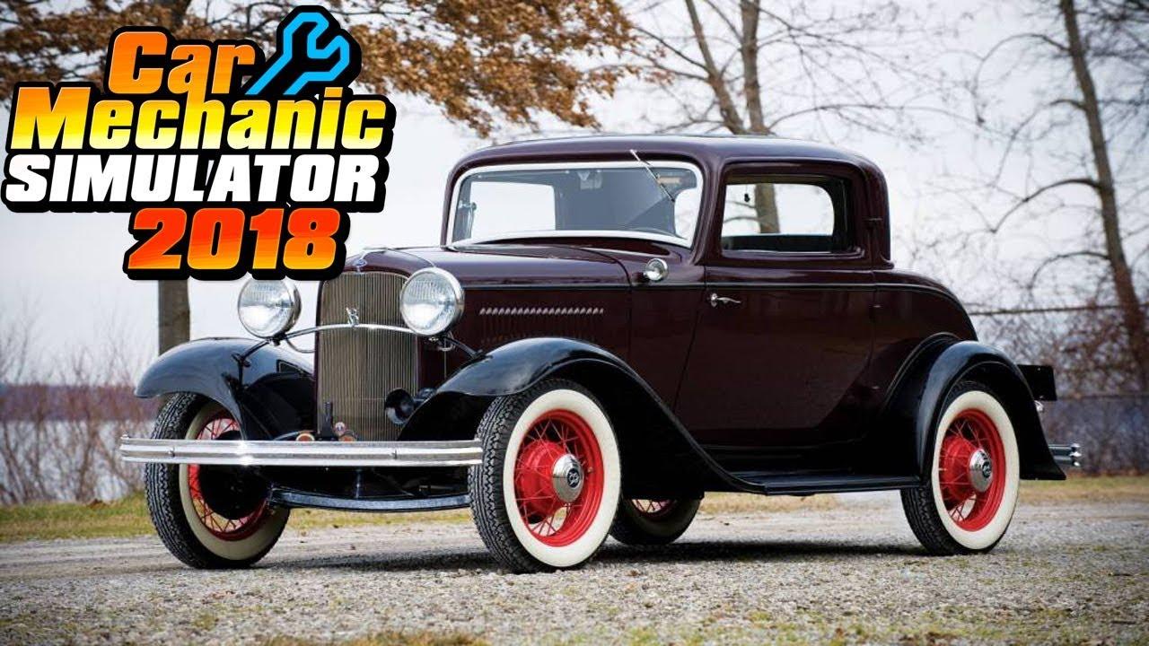 Car Mechanic Simulator 2018 - Ford 1932 - YouTube