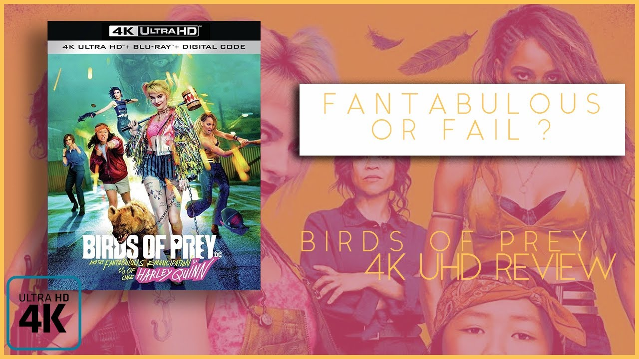 Fantabulous Or Fail Birds Of Prey 4k Uhd Review Youtube