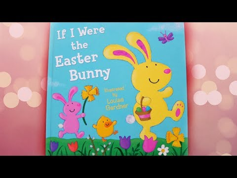 If I Were The Easter Bunny Storybook // Read Aloud By JosieWose
