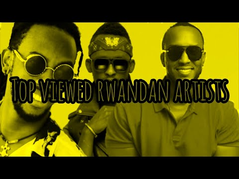 TOP Rwandan Artists with million viewed songs (Songs without features) || July 2020