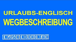Englisch-Urlaubs-Schnellkurs: Nach dem Weg fragen - Deutsche Erklärung