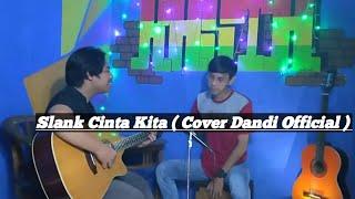 Slank - Cinta Kita ( Cover By Dandi Official )