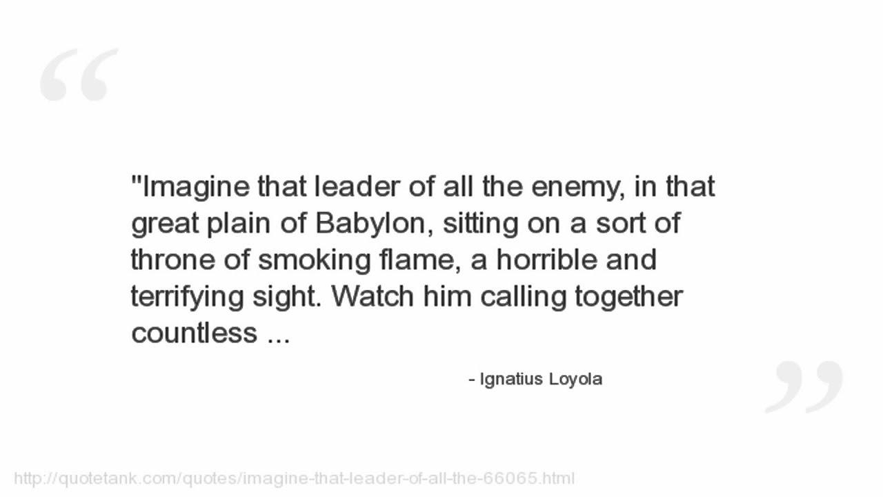 St Ignatius Quotes Ignatius Loyola Quotes  Youtube