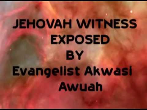 Jehovah Witness Exposed By Evangelist Akwasi Awuah