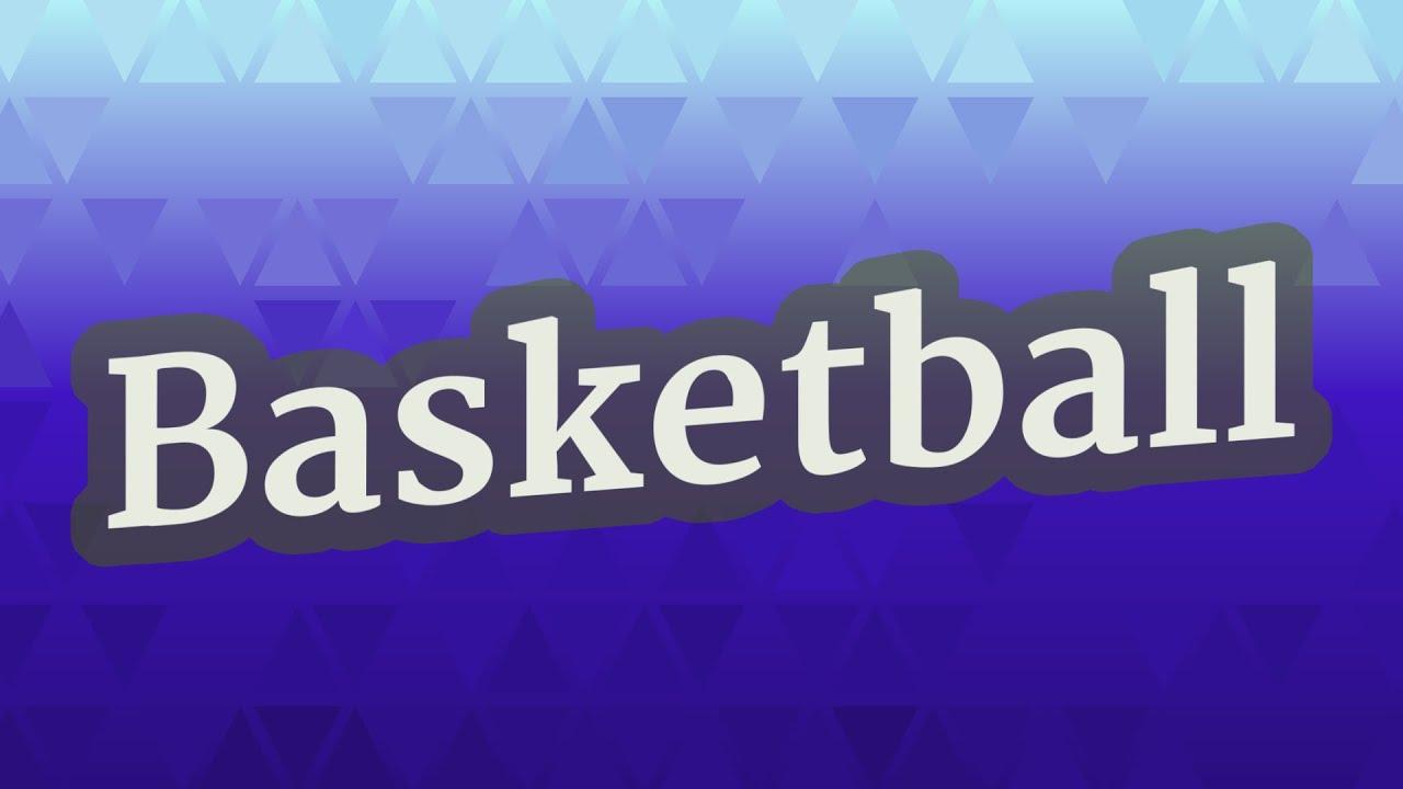 BASKETBALL pronunciation • How to pronounce BASKETBALL - YouTube