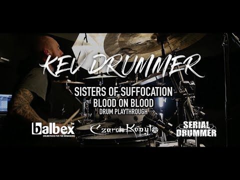 SISTERS OF SUFFOCATION - Blood on Blood - Drum Playthrough by KEV DRUMMER | Napalm Records