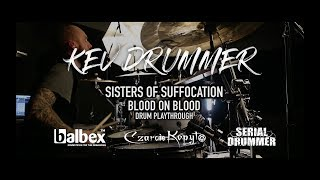 SISTERS OF SUFFOCATION – Blood on Blood – Drum Playthrough by KEV DRUMMER | Napalm Records
