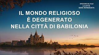 """""""La città sarà rovesciata"""" il filmato – Il mondo religioso è degenerato nella città di Babilonia"""