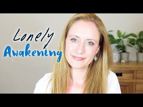 Spiritual Awakening & LONELINESS: Why Awakening Can Be So Lonely  Want To Be Alone