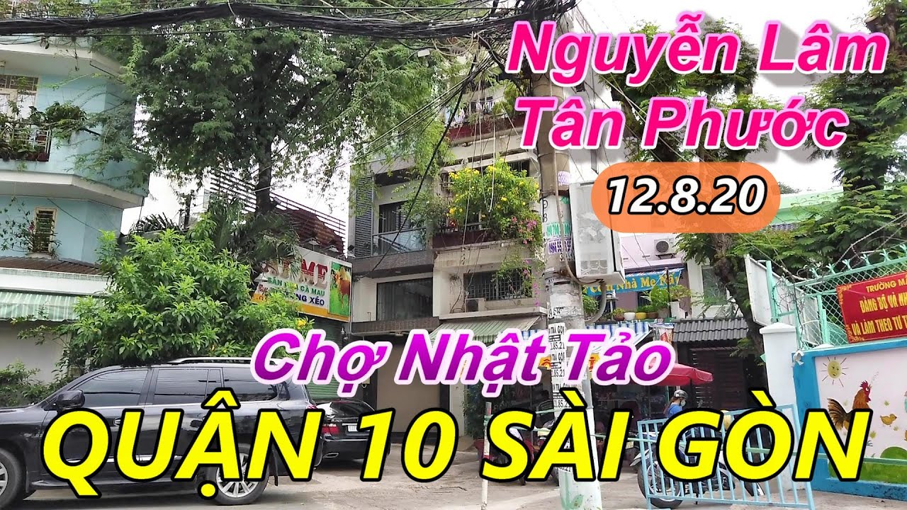 """""""Quanh Co"""" Đường Nguyễn Lâm - Chợ NHẬT TẢO đến Chợ NGUYỄN TRI PHƯƠNG Quận 10 Sài Gòn"""