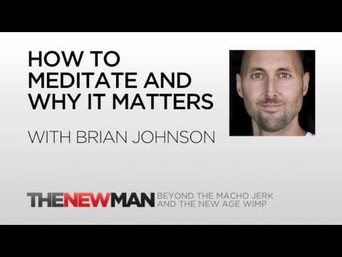 Brian Johnson | How To Meditate And Why It Matters | The New Man Podcast with Tripp Lanier
