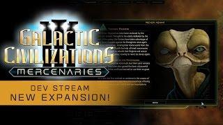 Galactic Civilizations III: Mercenaries Dev Stream