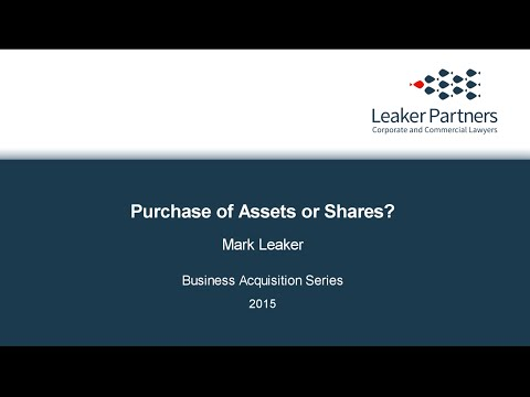 Business Acquisition Series Part 2: Purchase of Assets or Shares